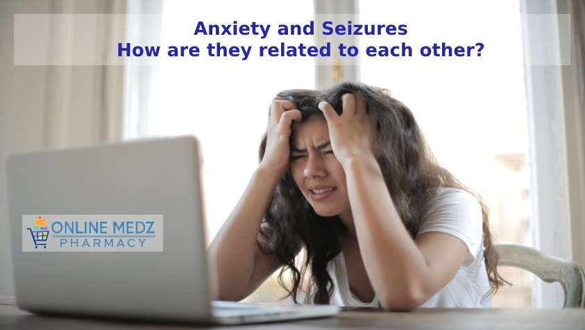 Anxiety and Seizures